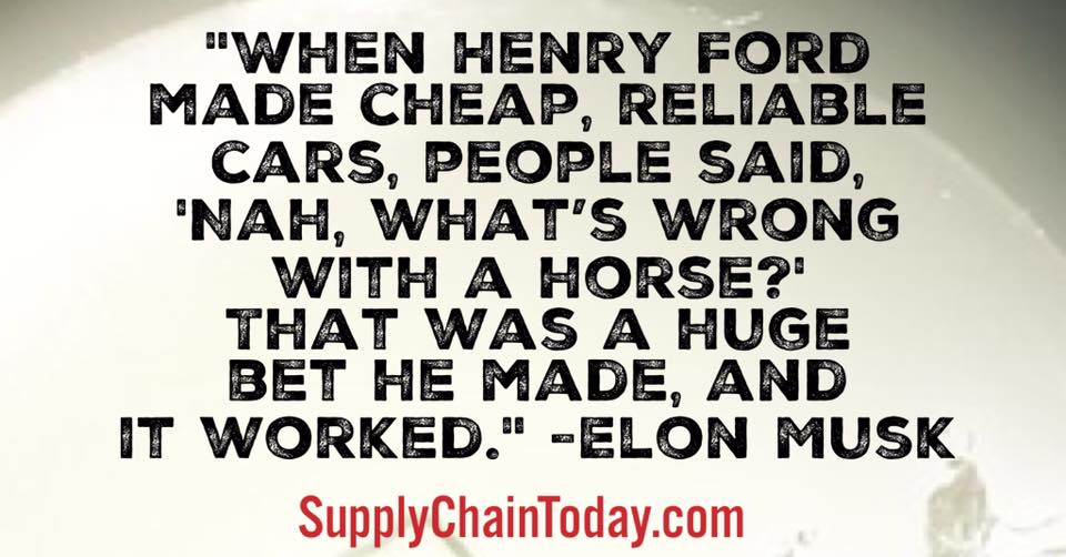 Tesla Supply Chain Elon Musk Henry Ford