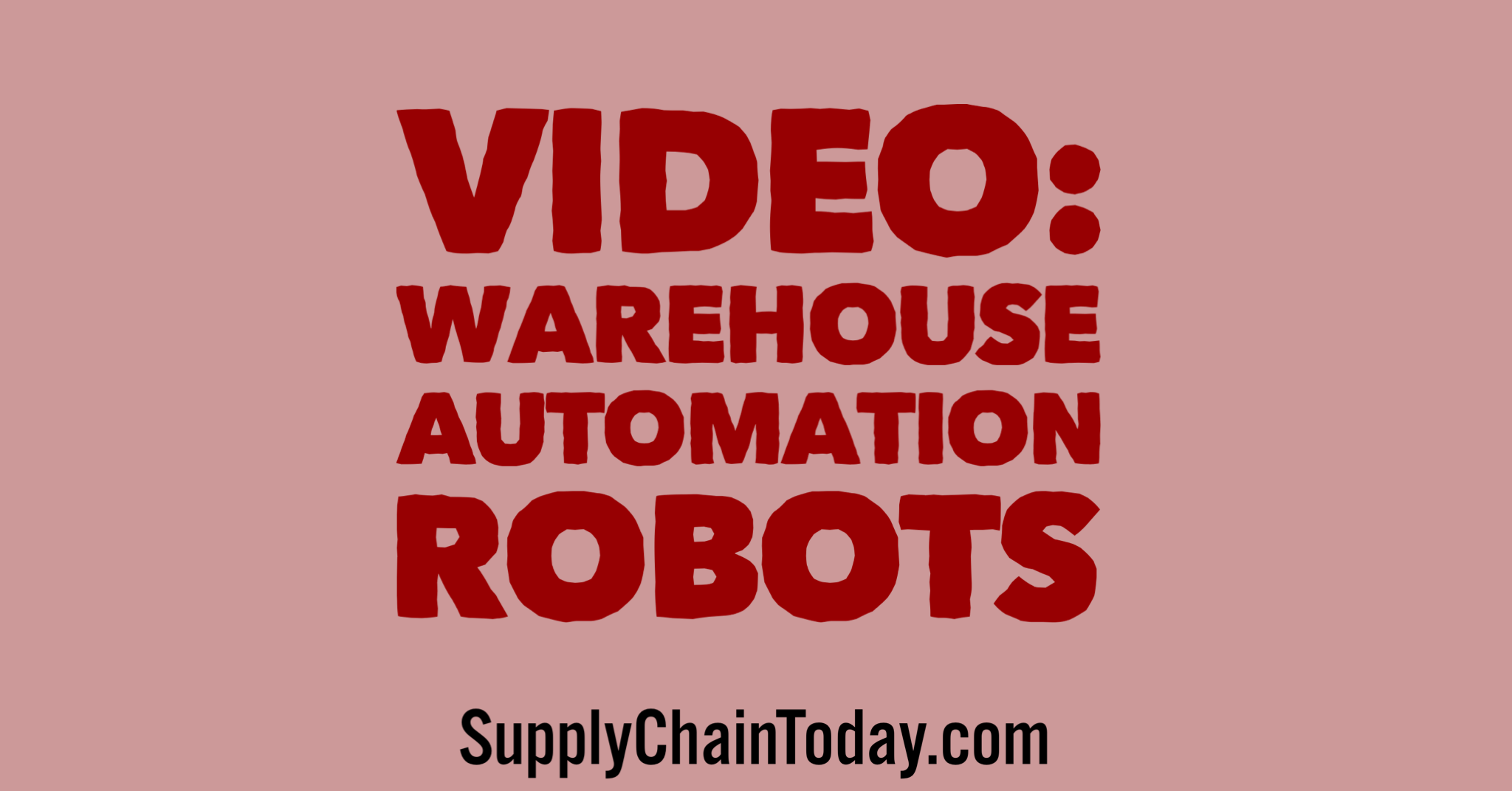 Shipping Warehouse Automation Robots - Supply Chain Today